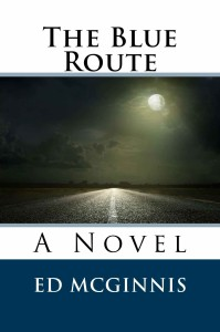 the blue route a novel by ed mcginnis